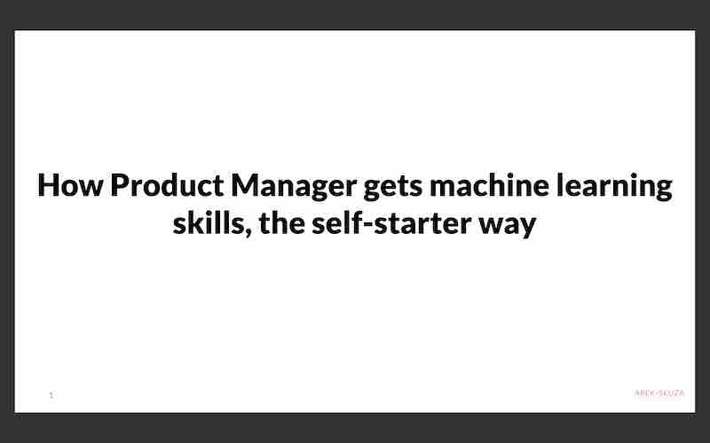 How product managers can get Machine Learning skills in the self starter way